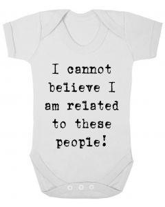I CANNOT BELIEVE  - WHITE BABY GROWS